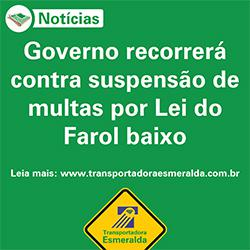 Governo recorrerá contra suspensão de multas por lei do farol baixo